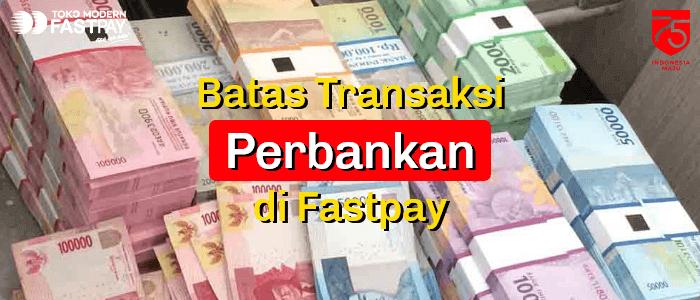 Informasi Batas Transaksi Perbankan di Fastpay