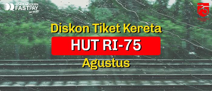 Promo Diskon Tiket Kereta Api HUT RI-75