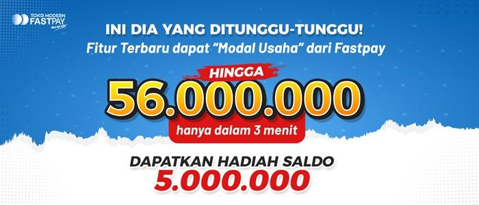 Cairkan Modal Usaha 56.000.000 Hanya Dalam 3 Menit! Hanya di Fastpay!