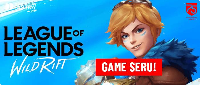 League Of Legends: Wild Rift, Wajib Main!