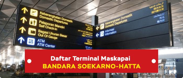 Daftar Terminal Maskapai Bandara Soekarno-Hatta 2020 Wajib Diketahui