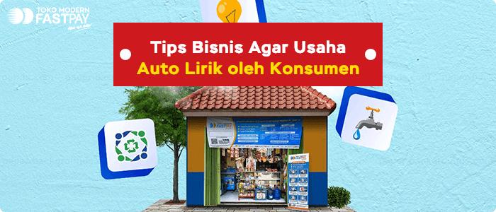 Begini Tips Agar Bisnis Fastpay Anda Auto Lirik oleh Pelanggan
