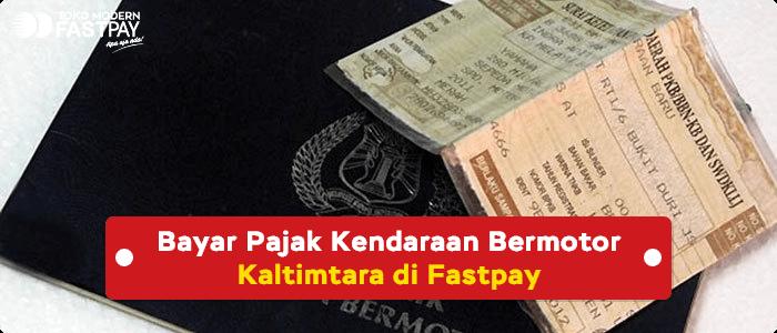 Pembayaran Pajak Kendaraan Bermotor Kaltimtara Bisa Dibayarkan di Loket Fastpay