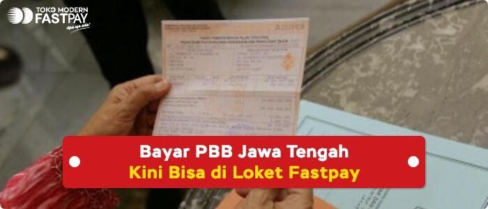 Bayar PBB 35 Kabupaten dan Kota di Jawa Tengah Bisa di Loket Fastpay
