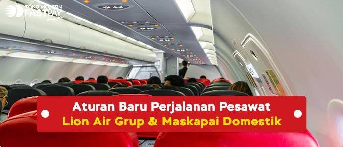 Syarat Terbaru Terbang Naik Lion Air Group dan Maskapai Domestik