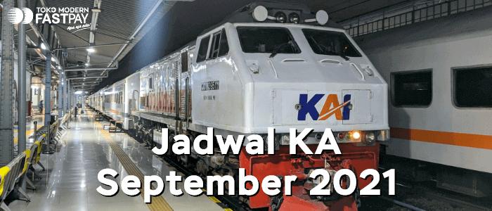 Jadwal Kereta Api September 2021